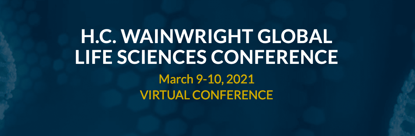 H.C. WAINWRIGHT GLOBAL LIFE SCIENCES CONFERENCE